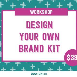 Workshop – Design Your Brand