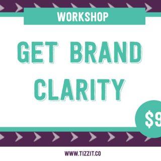 Workshop – Get Brand Clarity